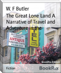 The Great Lone Land A Narrative of Travel and Adventure in the