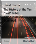 "The History of the Ten ""Lost"" Tribes Anglo-Israelism Examined"