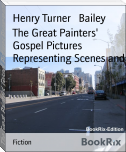 The Great Painters' Gospel Pictures Representing Scenes and