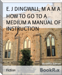 HOW TO GO TO A MEDIUM A MANUAL OF INSTRUCTION