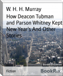 How Deacon Tubman and Parson Whitney Kept New Year's And Other Stories