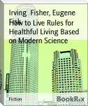 How to Live Rules for Healthful Living Based on Modern Science