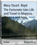 The Fortunate Isles Life and Travel in Majorca, Minorca and Iviza