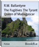 The Fugitives The Tyrant Queen of Madagascar