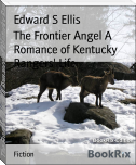 The Frontier Angel A Romance of Kentucky Rangers' Life