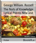 The Nuts of Knowledge Lyrical Poems New and Old