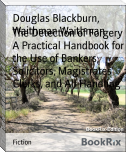 The Detection of Forgery A Practical Handbook for the Use of Bankers, Solicitors, Magistrates' Clerks, and All Handling