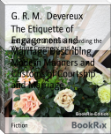 The Etiquette of Engagement and Marriage Describing Modern Manners and Customs of Courtship and Marriage,