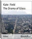 The Drama of Glass