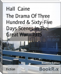 The Drama Of Three Hundred & Sixty-Five Days Scenes In The Great War - 1915
