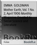 Mother Earth, Vol. 1 No. 2, April 1906 Monthly Magazine Devoted to Social Science and Literature