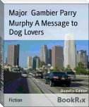 Murphy A Message to Dog Lovers