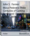 Musa Pedestris Three Centuries of Canting Songs and Slang Rhymes [1536 - 1896]