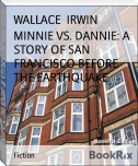 MINNIE VS. DANNIE: A STORY OF SAN FRANCISCO BEFORE THE EARTHQUAKE