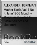 Mother Earth, Vol. 1 No. 4, June 1906 Monthly Magazine Devoted to Social Science and Literature