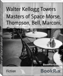 Masters of Space Morse, Thompson, Bell, Marconi, Carty