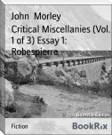 Critical Miscellanies (Vol. 1 of 3) Essay 1: Robespierre