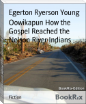 Oowikapun How the Gospel Reached the Nelson River Indians