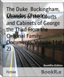 Memoirs of the Courts and Cabinets of George the Third From the Original Family Documents, Volume 1 (of 2)