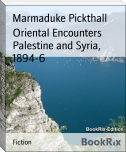 Oriental Encounters Palestine and Syria, 1894-6