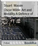 "Oscar Wilde: Art and Morality A Defence of ""The Picture of Dorian Gray"