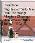 """Pig-Headed"" Sailor Men From ""The Strange Adventure Of James Shervinton and Other Stories"" - 1902"