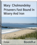 Prisoners Fast Bound In Misery And Iron