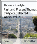 Past and Present Thomas Carlyle's Collected Works, Vol. XIII