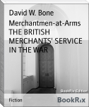 Merchantmen-at-Arms THE BRITISH MERCHANTS' SERVICE IN THE WAR