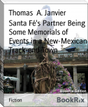 Santa Fé's Partner Being Some Memorials of Events in a New-Mexican Track-end Town
