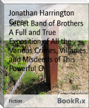 Secret Band of Brothers A Full and True Exposition of All the Various Crimes, Villanies, and Misdeeds of This Powerful O