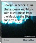 Shakespeare and Music With Illustrations from the Music of the 16th and 17th centuries