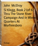 Si Klegg, Book 2 (of 6) Thru The Stone River Campaign And In Winter Quarters At Murfreesboro