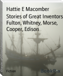 Stories of Great Inventors Fulton, Whitney, Morse, Cooper, Edison