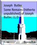 Some Remains (hitherto unpublished) of Joseph Butler, LL.D