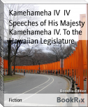 Speeches of His Majesty Kamehameha IV. To the Hawaiian Legislature