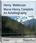 Marse Henry, Complete An Autobiography