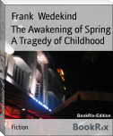 The Awakening of Spring A Tragedy of Childhood