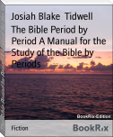 The Bible Period by Period A Manual for the Study of the Bible by Periods