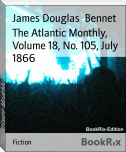 The Atlantic Monthly, Volume 18, No. 105, July 1866