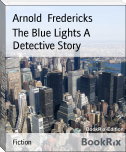 The Blue Lights A Detective Story