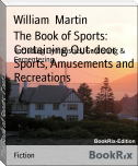 The Book of Sports: Containing Out-door Sports, Amusements and Recreations