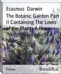 The Botanic Garden Part II Containing The Loves of the Plants A Poem 