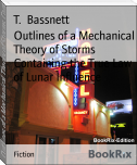 Outlines of a Mechanical Theory of Storms Containing the True Law of Lunar Influence