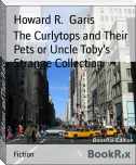 The Curlytops and Their Pets or Uncle Toby's Strange Collection