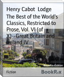 The Best of the World's Classics, Restricted to Prose, Vol. VI (of X)--Great Britain and Ireland IV
