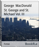 St. George and St. Michael Vol. III