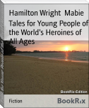 Tales for Young People of the World's Heroines of All Ages