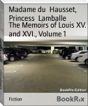 The Memoirs of Louis XV. and XVI., Volume 1