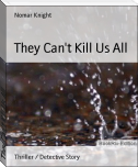 They Can't Kill Us All